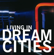 Living in dream cities N-D-E-F