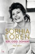 Sophia Loren Ieri, Oggi, Domani