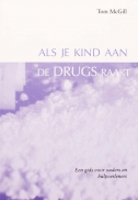 Als je kind aan de drugs raakt