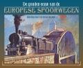 Gouden eeuw vdEuropese spoorwegen