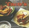 Taco's, quesadilla's & burrito'
