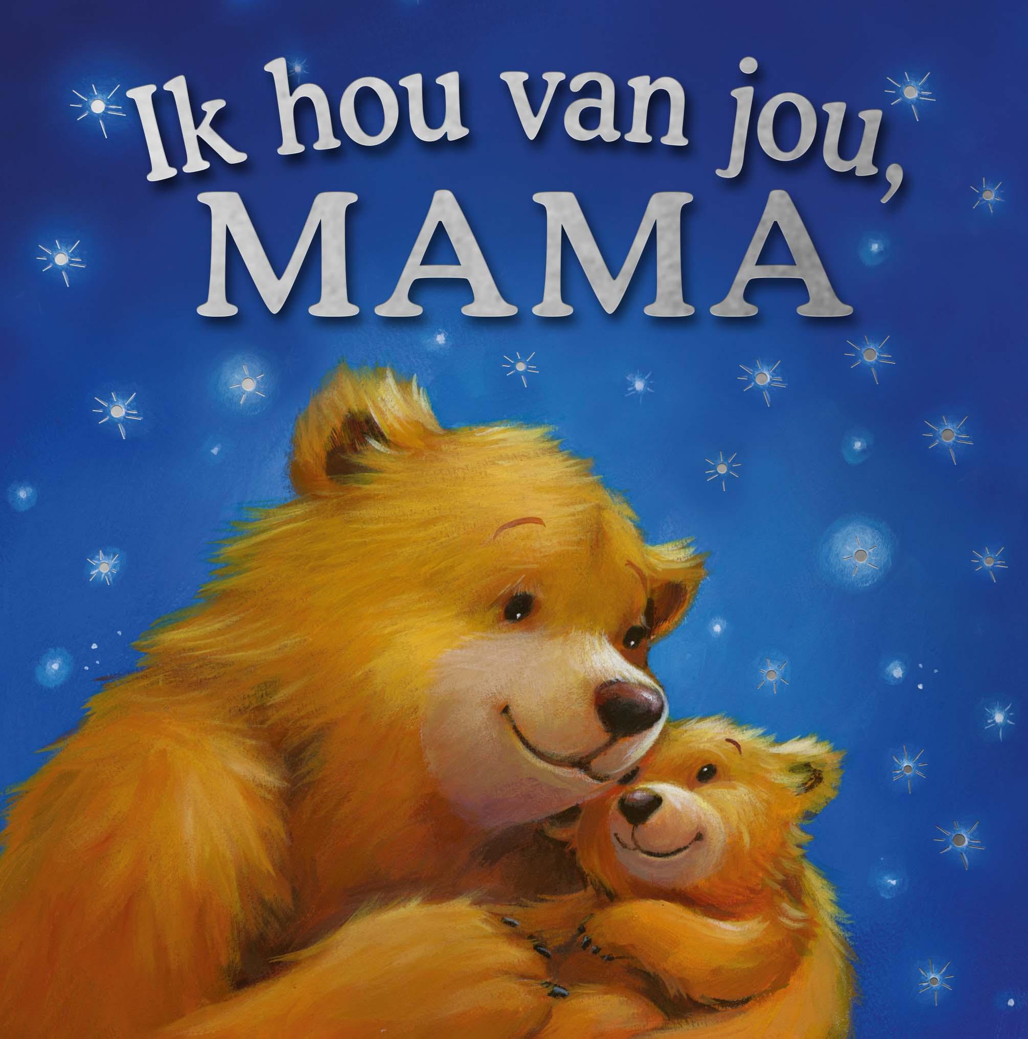 Ik hou van jou, mama