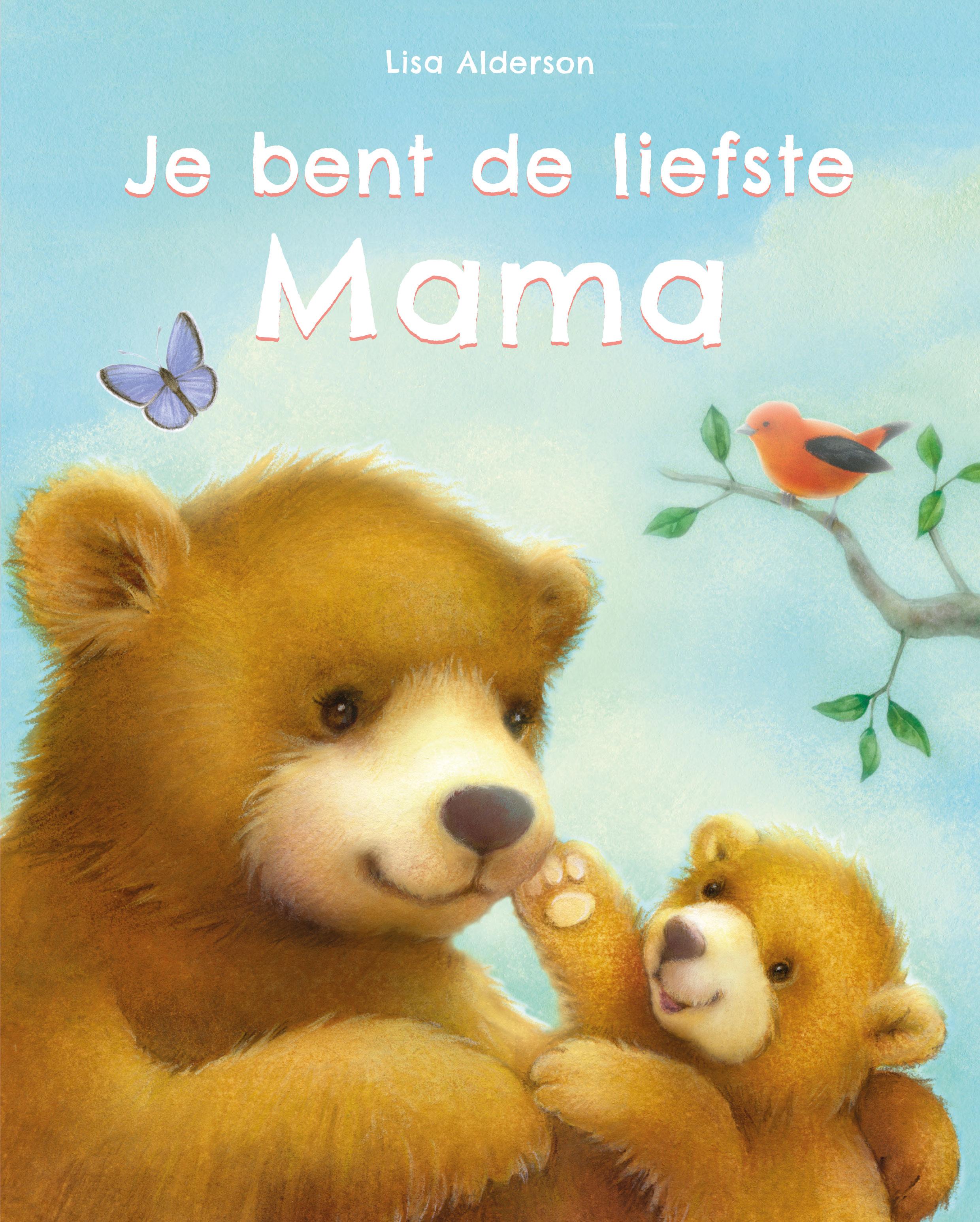 Je bent de liefste mama