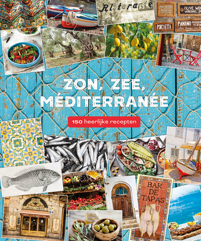 Zon, zee, méditerranée - 150 recept